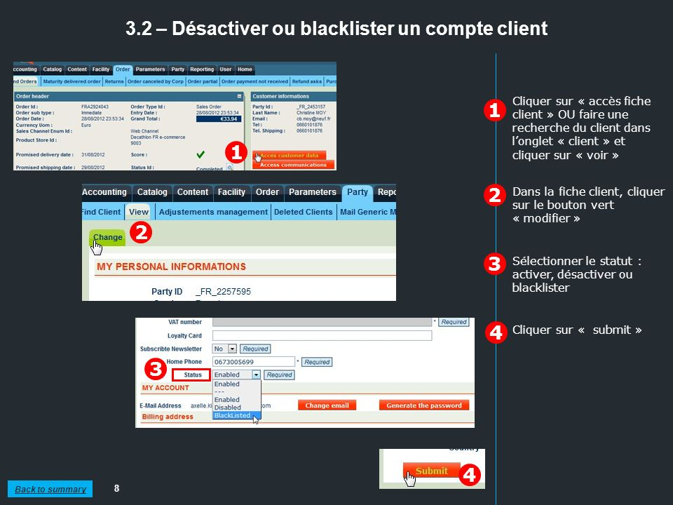 Back to summary 3.3 – Modifier le mot de passe dun compte client 9 1 2 In the party tab, click on « change » 1 2 3 Click on « generate the password » This automatically sends an email to the client with a new password.