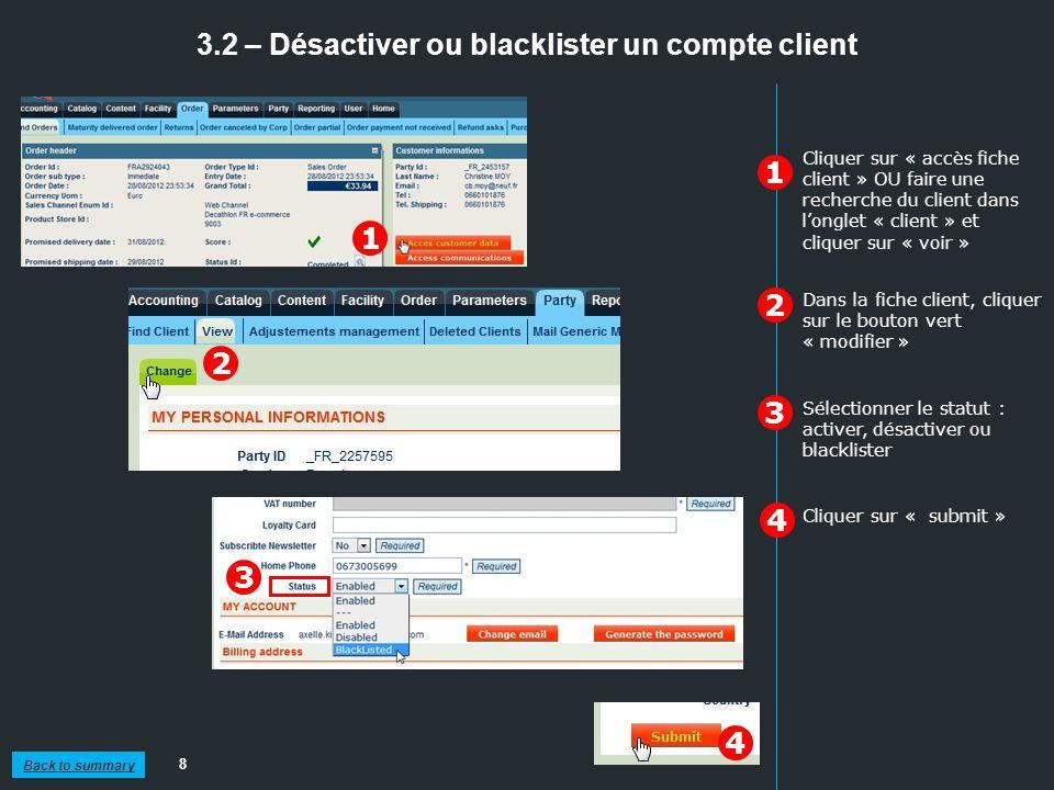 3.2 – Désactiver ou blacklister un compte client 8 1 2 1 2 3 Dans la fiche client, cliquer sur le bouton vert « modifier » Sélectionner le statut : ac