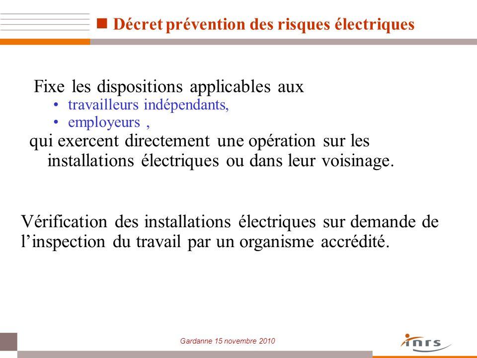 Gardanne 15 novembre 2010 Décret prévention des risques électriques Vérification des installations électriques sur demande de linspection du travail p
