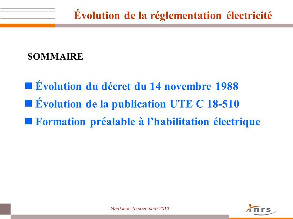 Gardanne 15 novembre 2010 Évolution de la réglementation électricité Évolution du décret du 14 novembre 1988 Évolution de la publication UTE C 18-510