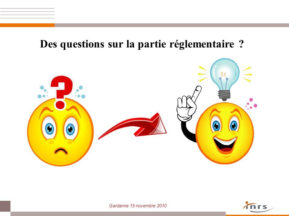 Gardanne 15 novembre 2010 Des questions sur la partie réglementaire ?