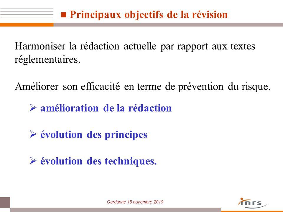 Gardanne 15 novembre 2010 Principaux objectifs de la révision Harmoniser la rédaction actuelle par rapport aux textes réglementaires. Améliorer son ef
