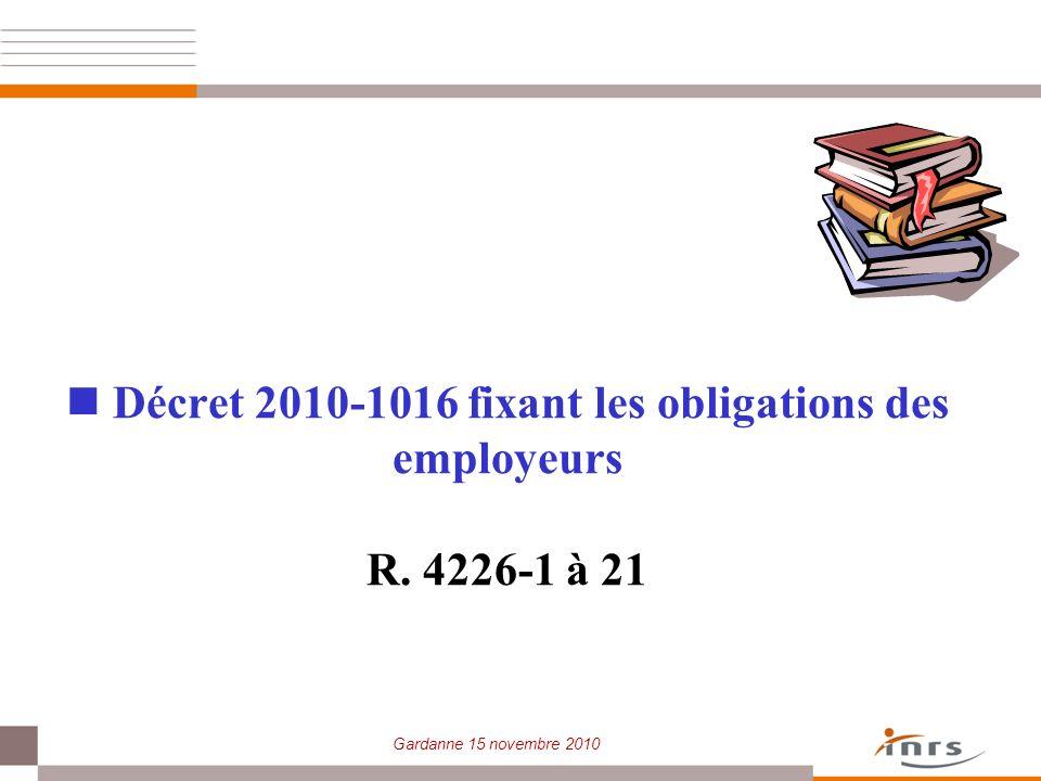 Gardanne 15 novembre 2010 Décret 2010-1016 fixant les obligations des employeurs R. 4226-1 à 21