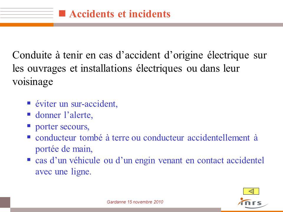 Gardanne 15 novembre 2010 Conduite à tenir en cas daccident dorigine électrique sur les ouvrages et installations électriques ou dans leur voisinage é