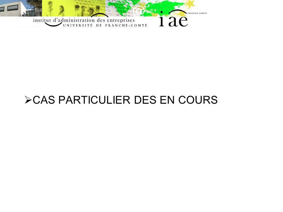 CAS PARTICULIER DES EN COURS