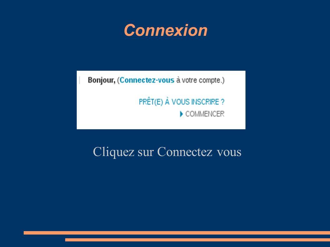 Connexion Cliquez sur Connectez vous