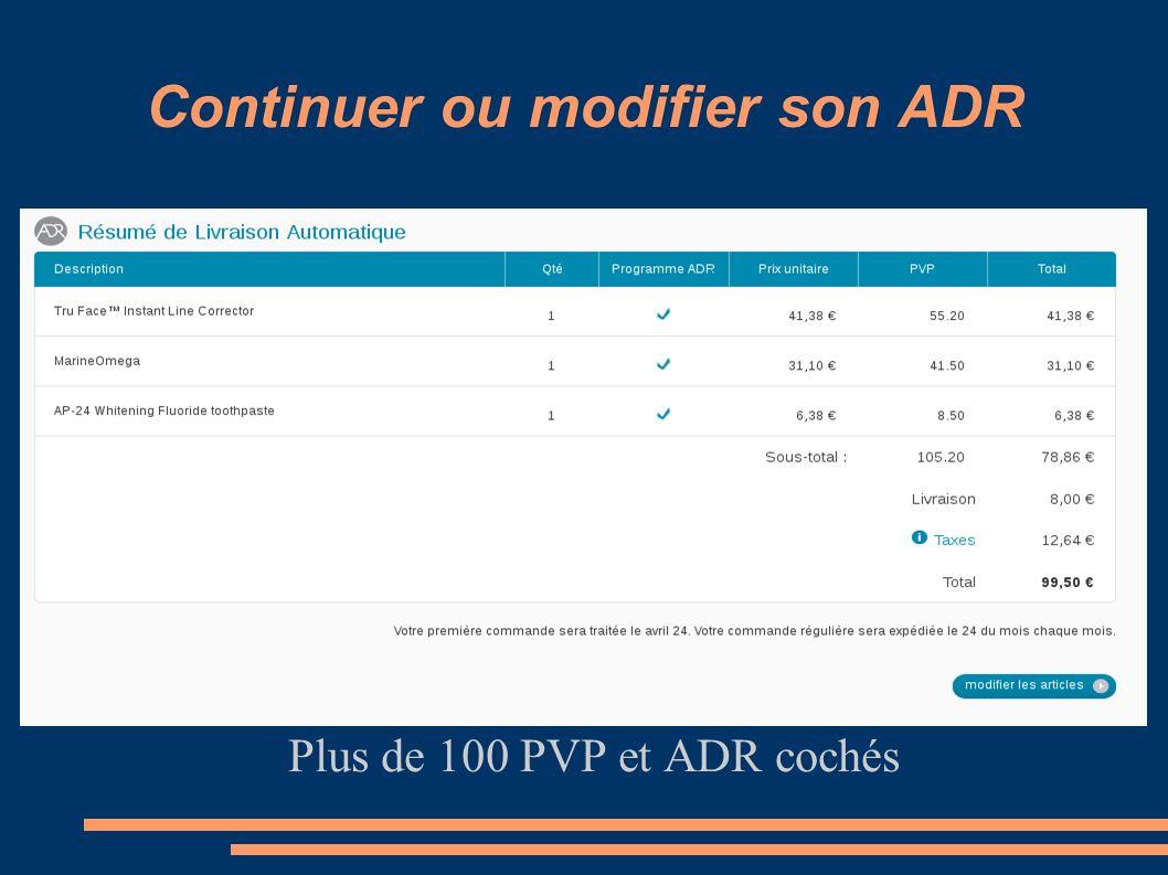 Continuer ou modifier son ADR Plus de 100 PVP et ADR cochés