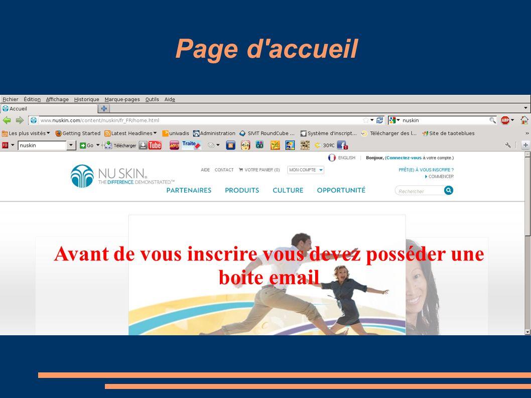 Page d'accueil Avant de vous inscrire vous devez posséder une boite email