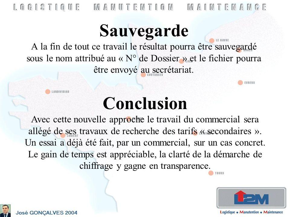 Sauvegarde A la fin de tout ce travail le résultat pourra être sauvegardé sous le nom attribué au « N° de Dossier » et le fichier pourra être envoyé au secrétariat.