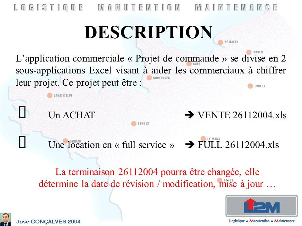 DESCRIPTION Lapplication commerciale « Projet de commande » se divise en 2 sous-applications Excel visant à aider les commerciaux à chiffrer leur projet.