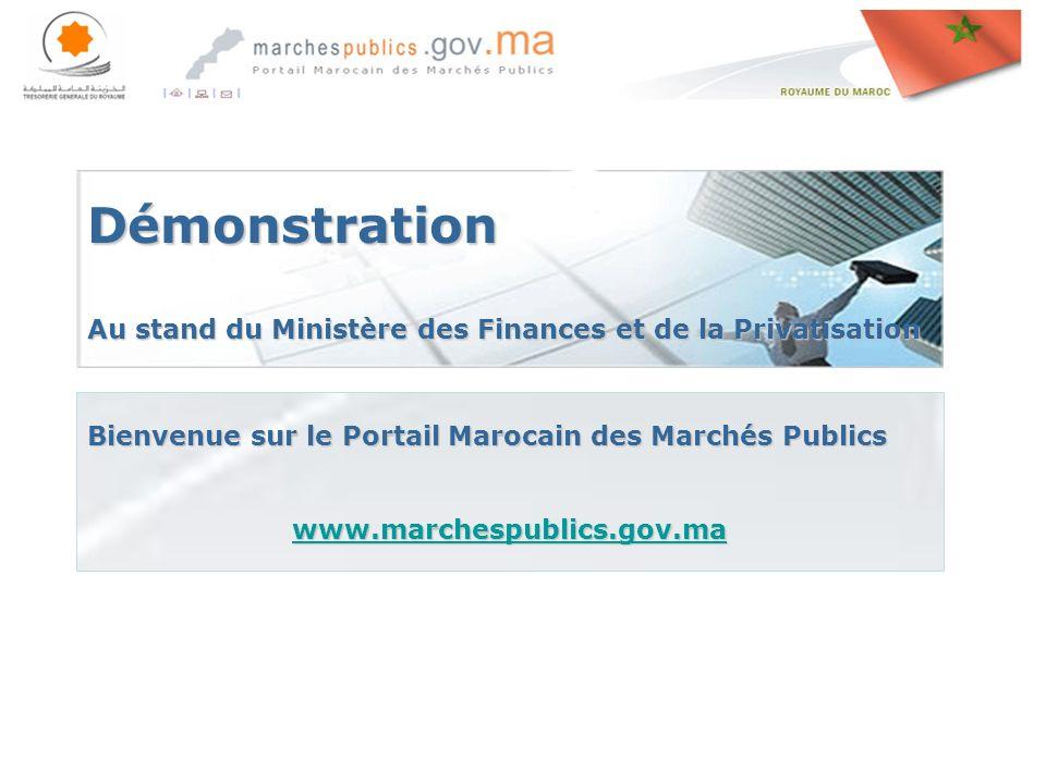 Rabat le, 27 avril 201427 avril 201427 avril 2014 Démonstration Au stand du Ministère des Finances et de la Privatisation Bienvenue sur le Portail Marocain des Marchés Publics www.marchespublics.gov.ma