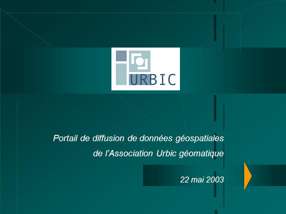 Portail de diffusion de données géospatiales de lAssociation Urbic géomatique 22 mai 2003