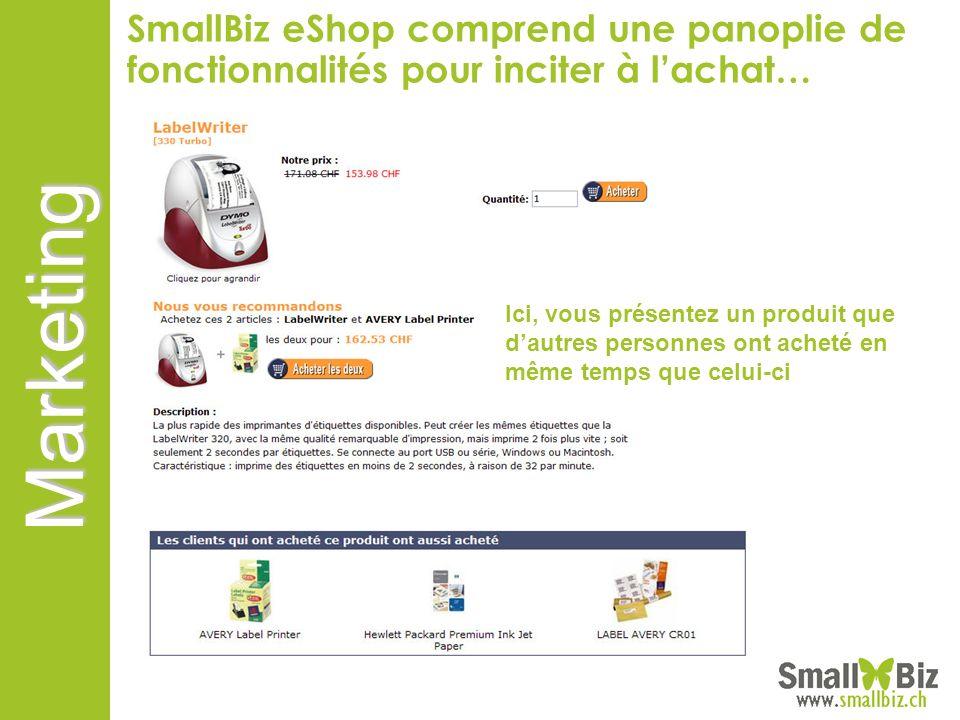 Marketing SmallBiz eShop comprend une panoplie de fonctionnalités pour inciter à lachat… Ici, vous présentez un produit que dautres personnes ont ache