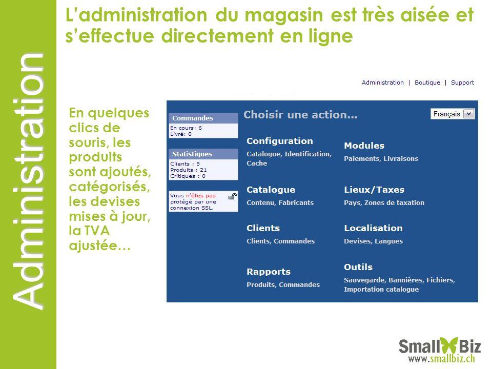Administration Possibilité de faire le site en multilingue et de saisir les descriptions dans plusieurs langues Ladministration du magasin est très ai