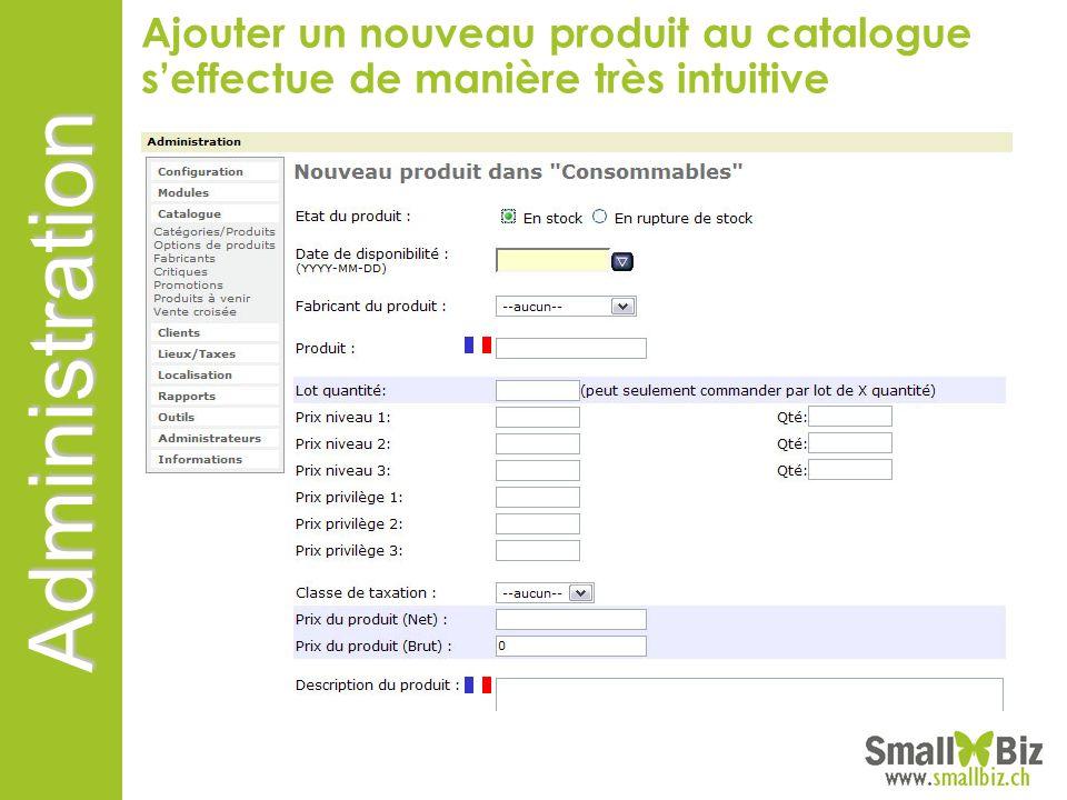 Administration Ajouter un nouveau produit au catalogue seffectue de manière très intuitive