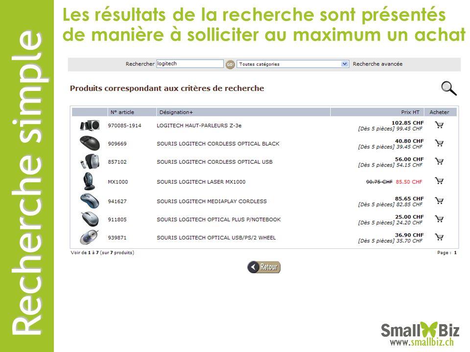 Recherche simple Les résultats de la recherche sont présentés de manière à solliciter au maximum un achat