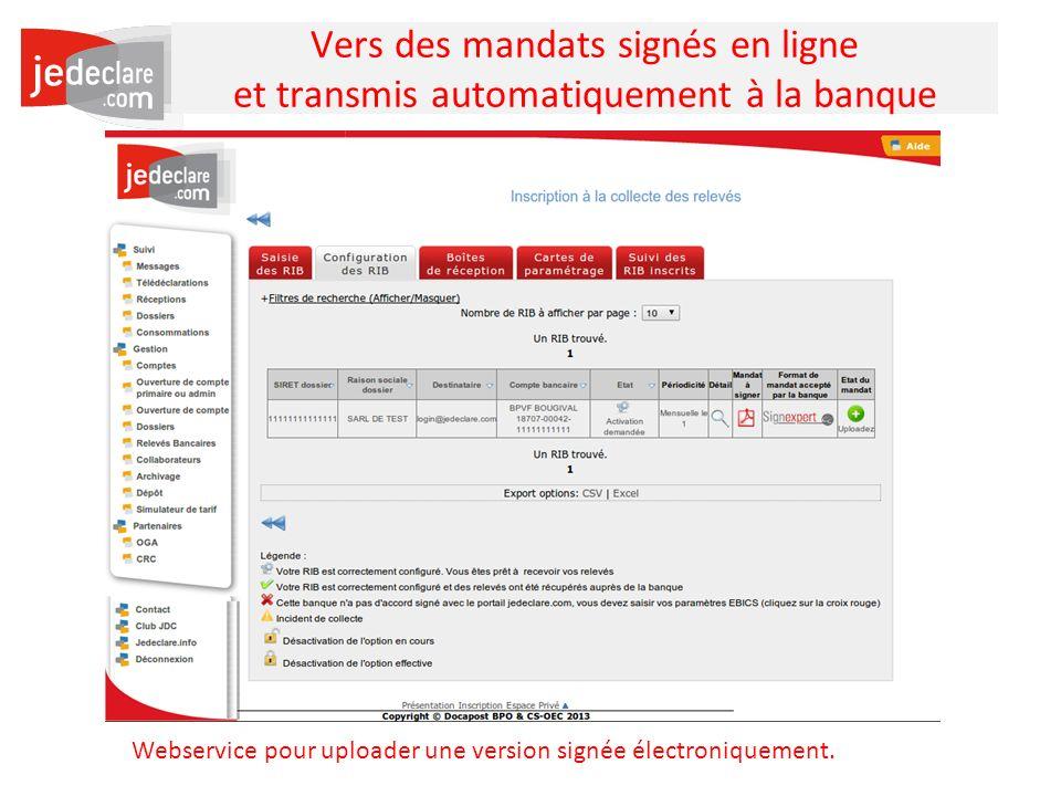 25 Vers des mandats signés en ligne et transmis automatiquement à la banque Webservice pour uploader une version signée électroniquement.