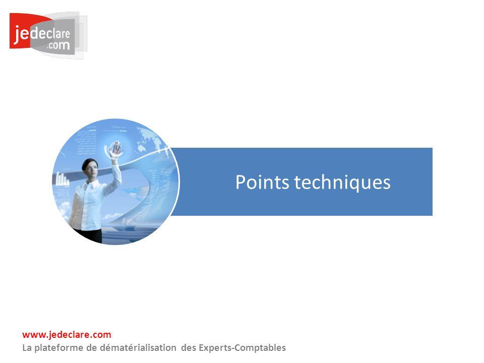 3 www.jedeclare.com La plateforme de dématérialisation des Experts-Comptables Points techniques