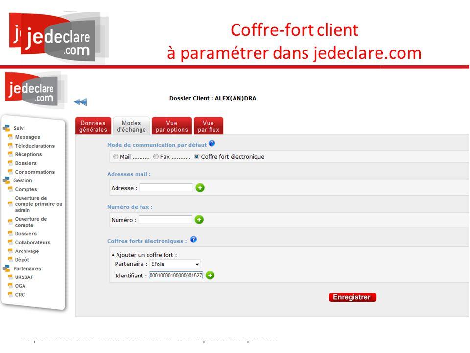30 www.jedeclare.com La plateforme de dématérialisation des Experts-Comptables Coffre-fort client à paramétrer dans jedeclare.com