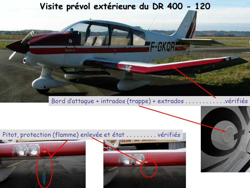 Visite prévol extérieure du DR 400 - 120 Bord dattaque + intrados (trappe) + extrados............vérifiés Pitot, protection (flamme) enlevée et état..