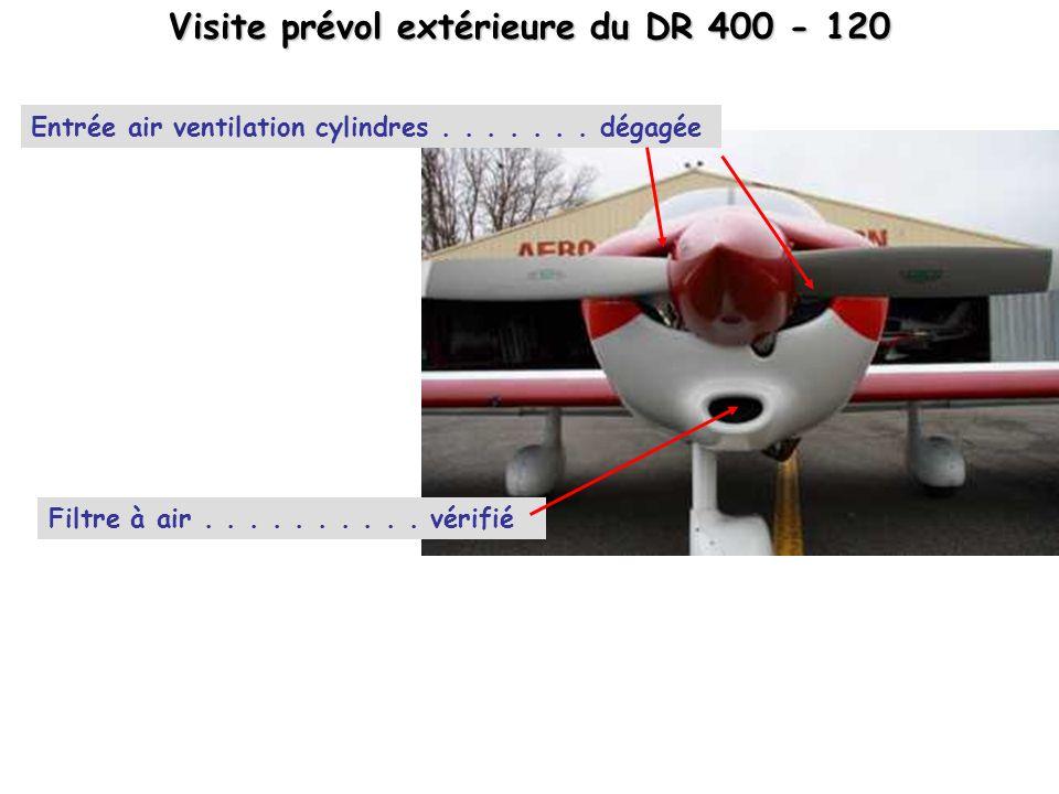 Visite prévol extérieure du DR 400 - 120 Entrée air ventilation cylindres....... dégagée Filtre à air.......... vérifié