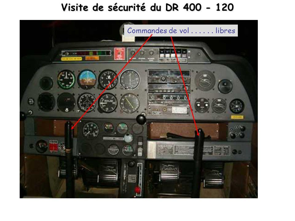 Visite de sécurité du DR 400 - 120 Commandes de vol...... libres