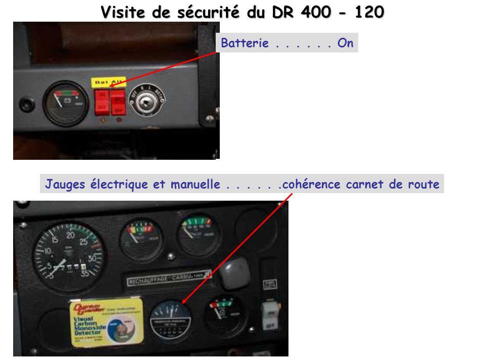 Visite de sécurité du DR 400 - 120 Batterie...... On Jauges électrique et manuelle......cohérence carnet de route