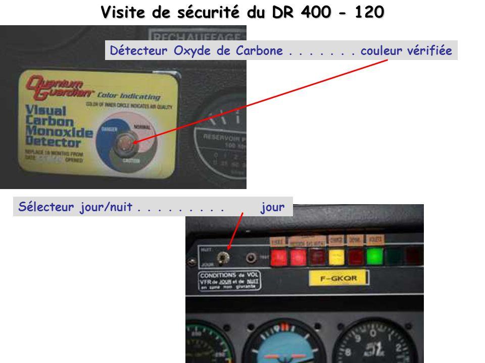 Visite de sécurité du DR 400 - 120 Détecteur Oxyde de Carbone....... couleur vérifiée Sélecteur jour/nuit......... jour