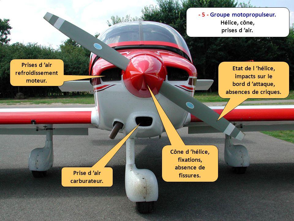 - 5 - Groupe motopropulseur. Hélice, cône, prises d air. Prises d air refroidissement moteur. Prise d air carburateur. Cône d hélice, fixations, absen