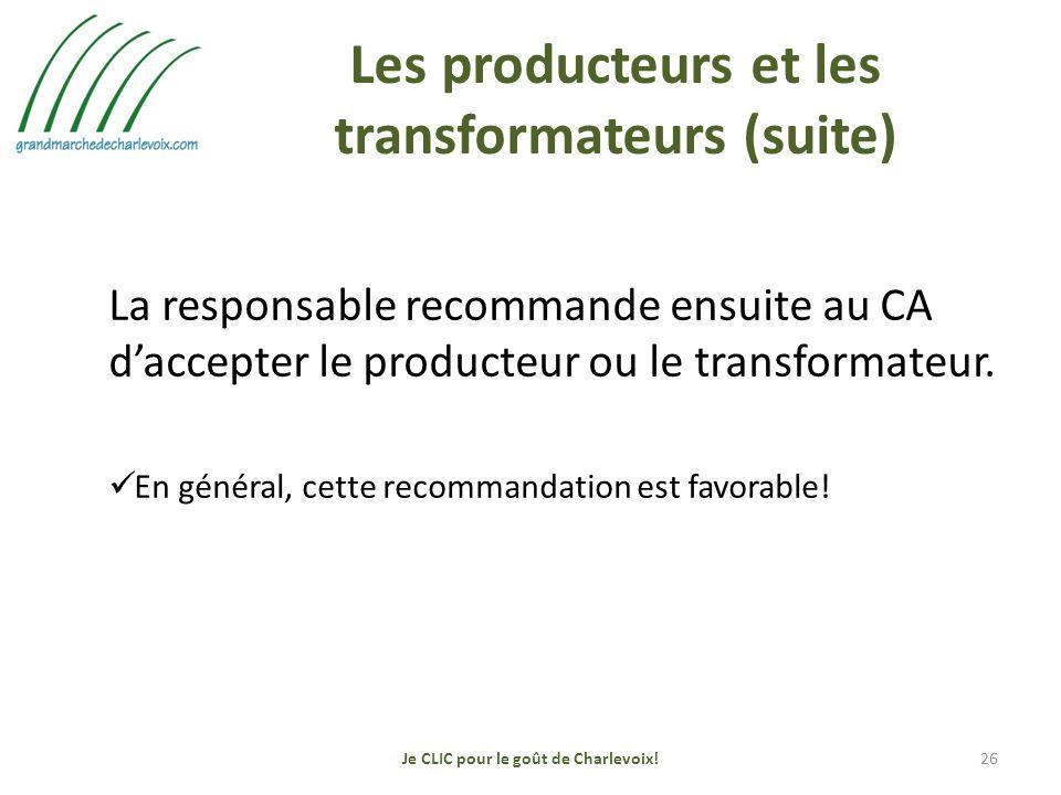Les producteurs et les transformateurs (suite) La responsable recommande ensuite au CA daccepter le producteur ou le transformateur.