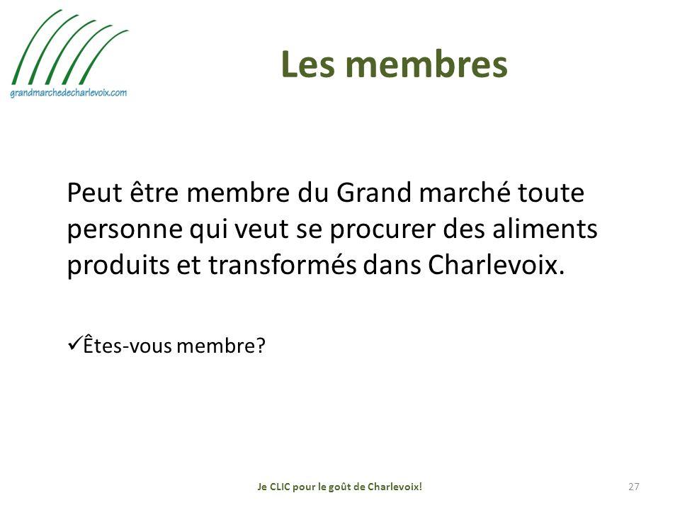 Les membres Peut être membre du Grand marché toute personne qui veut se procurer des aliments produits et transformés dans Charlevoix.