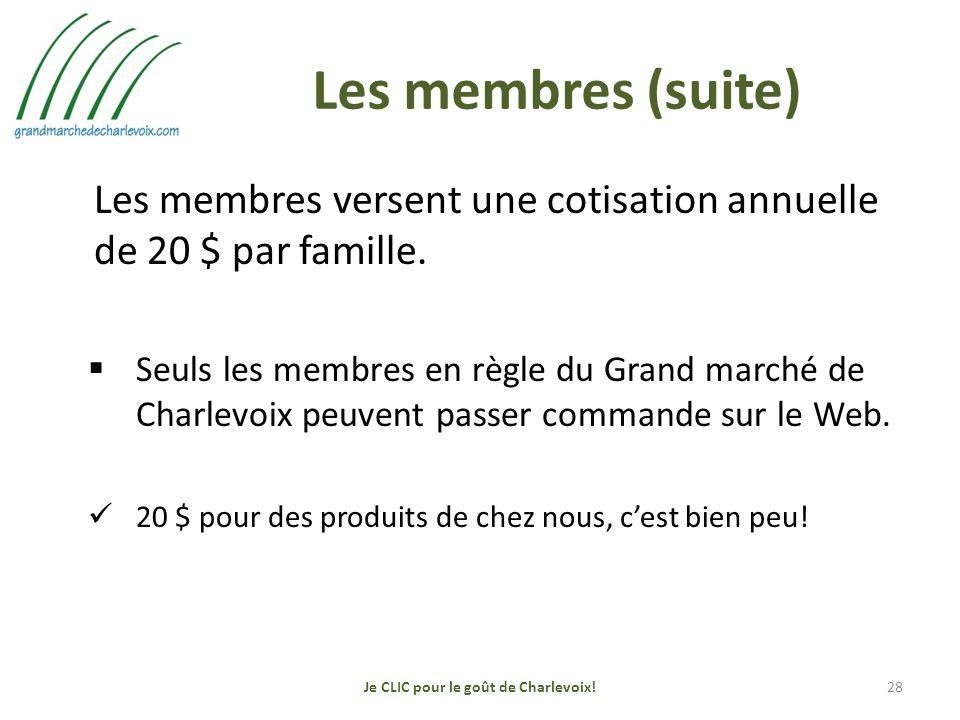 Les membres (suite) Les membres versent une cotisation annuelle de 20 $ par famille.