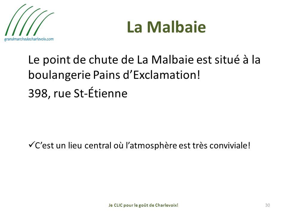 La Malbaie Le point de chute de La Malbaie est situé à la boulangerie Pains dExclamation.