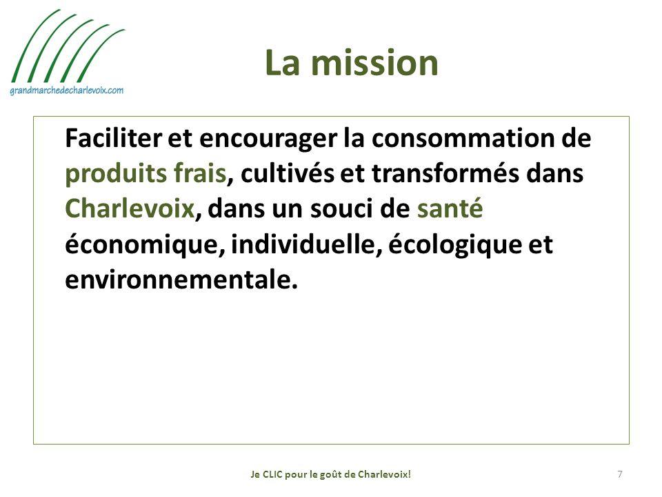La mission Faciliter et encourager la consommation de produits frais, cultivés et transformés dans Charlevoix, dans un souci de santé économique, individuelle, écologique et environnementale.
