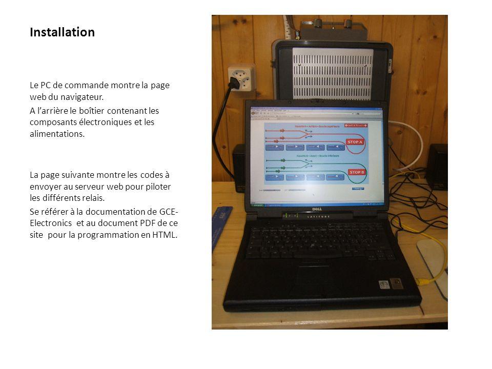 Installation Le PC de commande montre la page web du navigateur. A larrière le boîtier contenant les composants électroniques et les alimentations. La