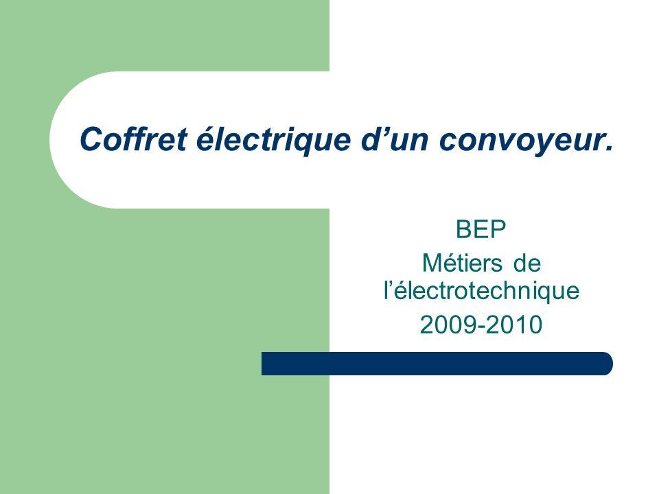 Coffret électrique dun convoyeur. BEP Métiers de lélectrotechnique 2009-2010