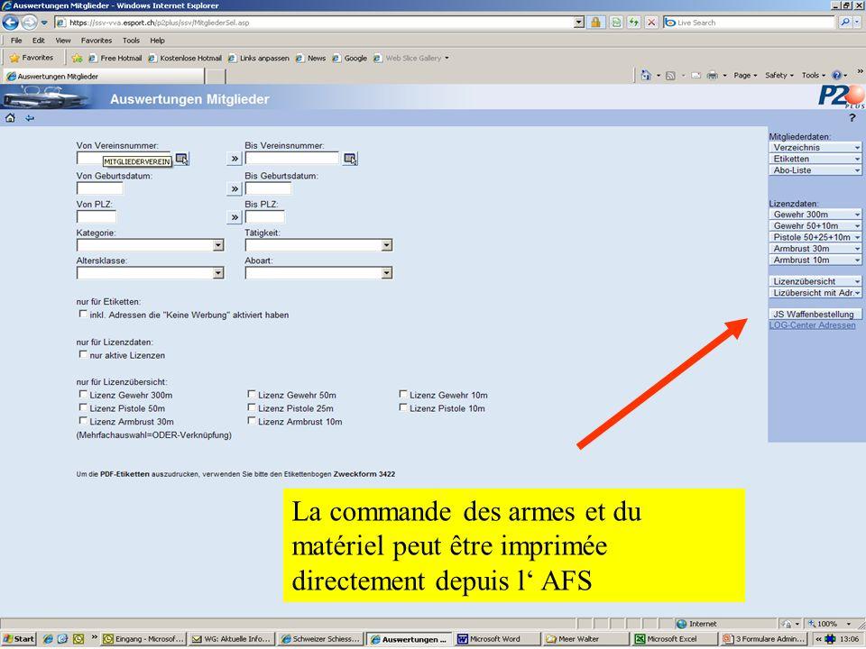 La commande des armes et du matériel peut être imprimée directement depuis l AFS