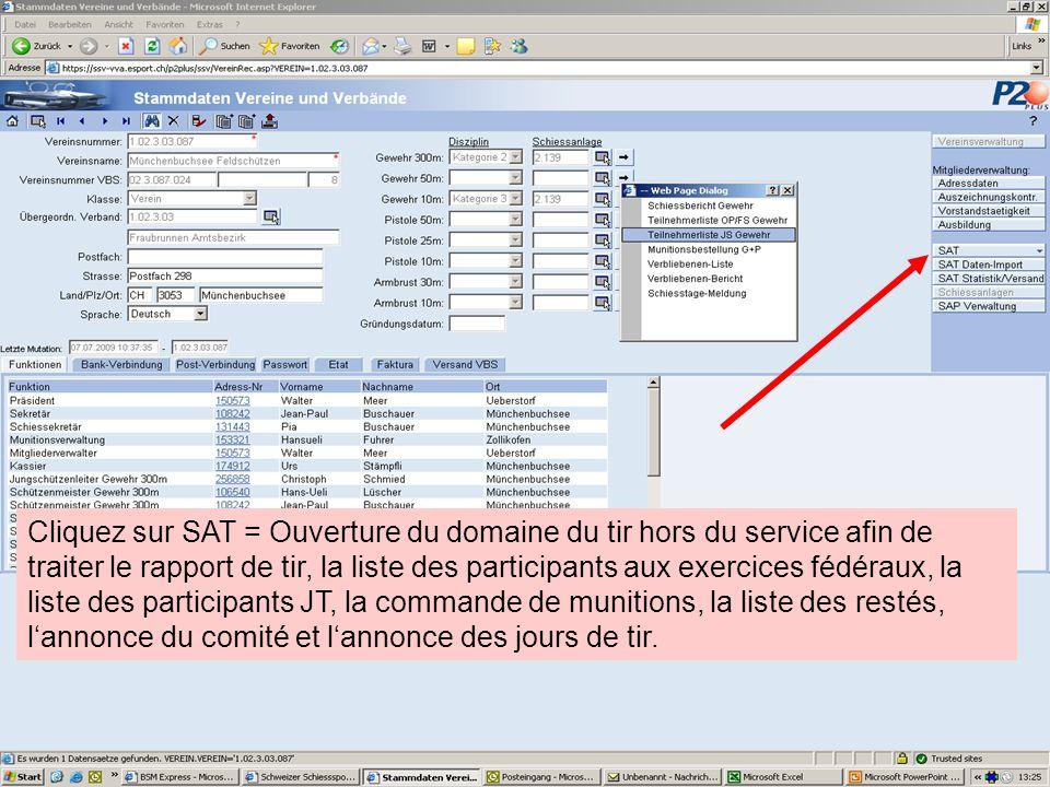 Cliquez sur SAT = Ouverture du domaine du tir hors du service afin de traiter le rapport de tir, la liste des participants aux exercices fédéraux, la