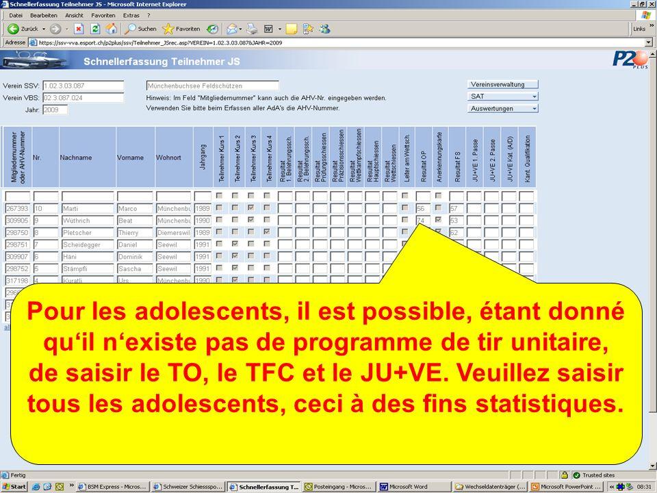 Pour les adolescents, il est possible, étant donné quil nexiste pas de programme de tir unitaire, de saisir le TO, le TFC et le JU+VE.