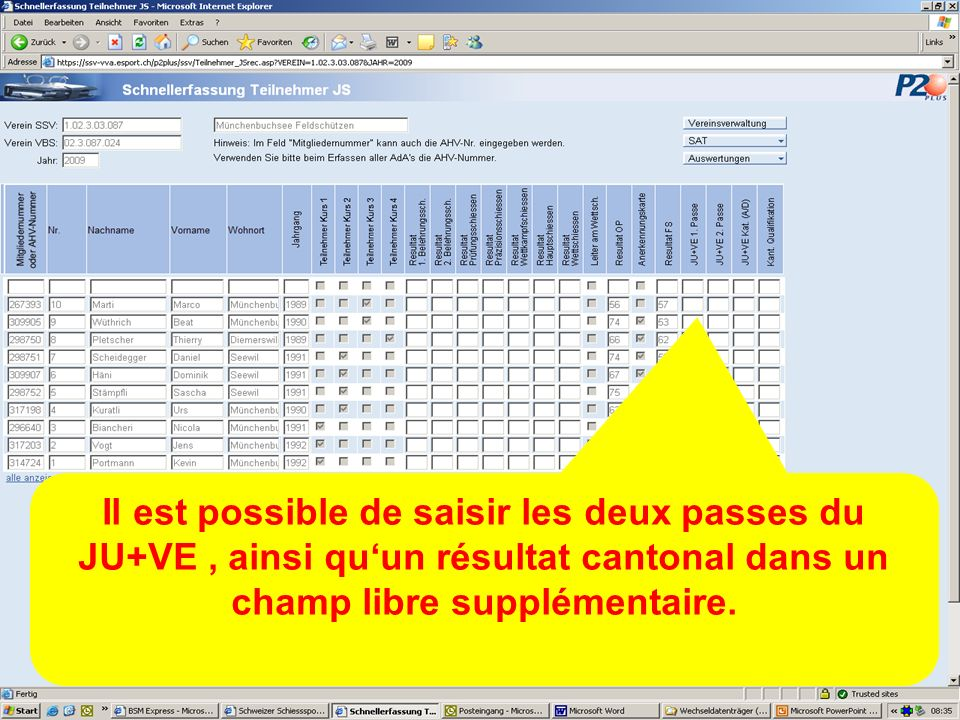Il est possible de saisir les deux passes du JU+VE, ainsi quun résultat cantonal dans un champ libre supplémentaire.