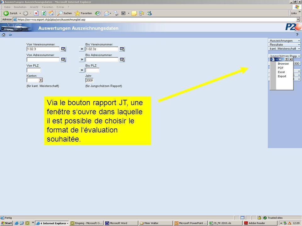 Via le bouton rapport JT, une fenêtre souvre dans laquelle il est possible de choisir le format de lévaluation souhaitée.