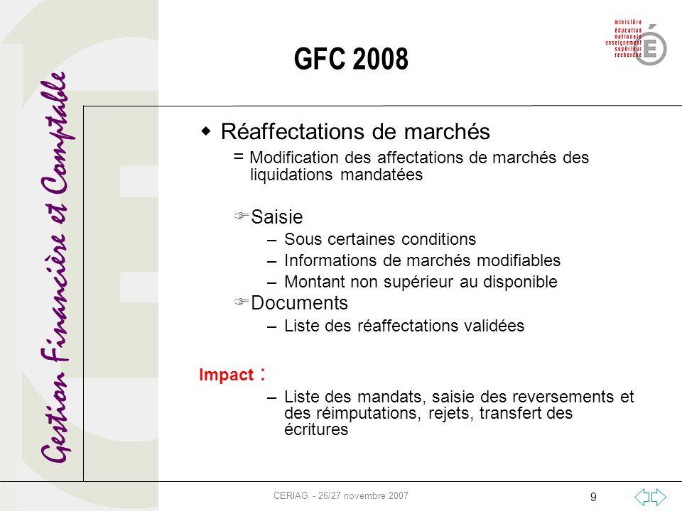 Gestion Financière et Comptable CERIAG - 26/27 novembre 2007 9 GFC 2008 Réaffectations de marchés = Modification des affectations de marchés des liqui