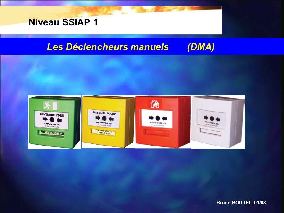 Bruno BOUTEL 01/08 Niveau SSIAP 1 Les Déclencheurs manuels (DMA)