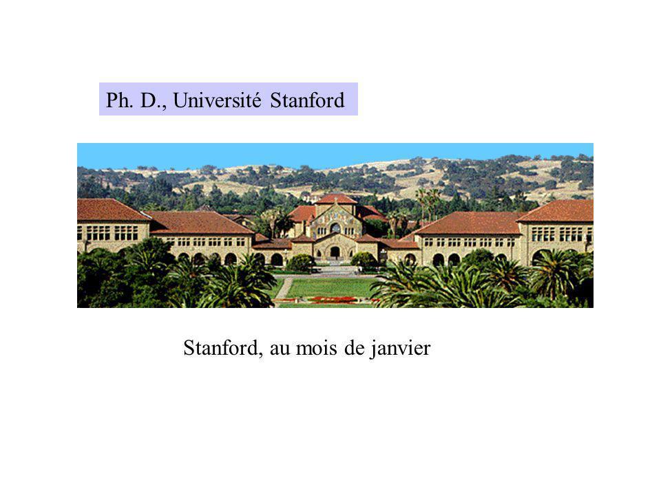 Ph. D., Université Stanford Stanford, au mois de janvier