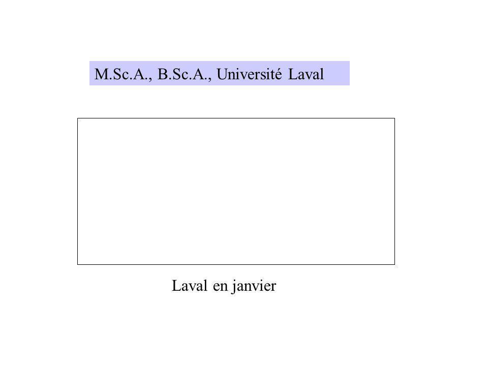 M.Sc.A., B.Sc.A., Université Laval Laval en janvier