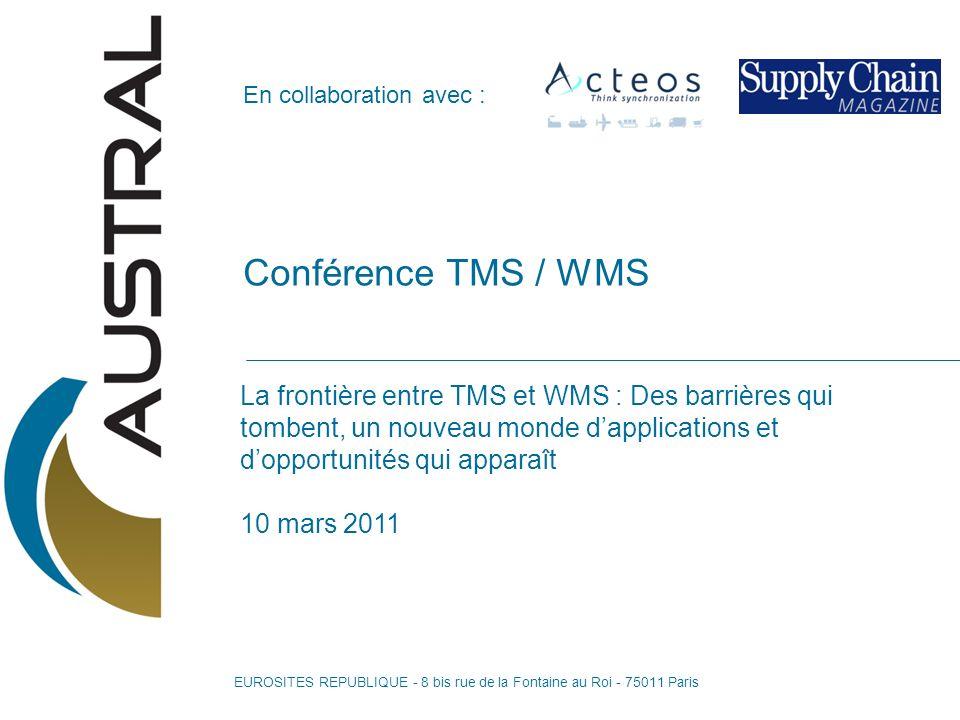 1 Conférence TMS / WMS La frontière entre TMS et WMS : Des barrières qui tombent, un nouveau monde dapplications et dopportunités qui apparaît 10 mars