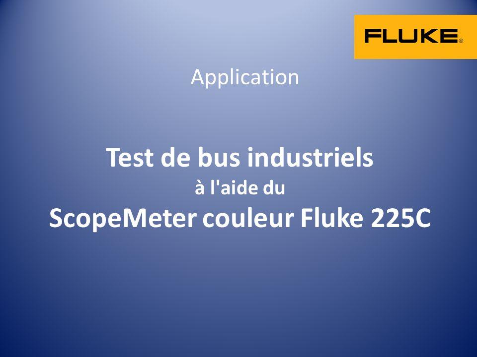 Test de bus industriels à l'aide du ScopeMeter couleur Fluke 225C Application