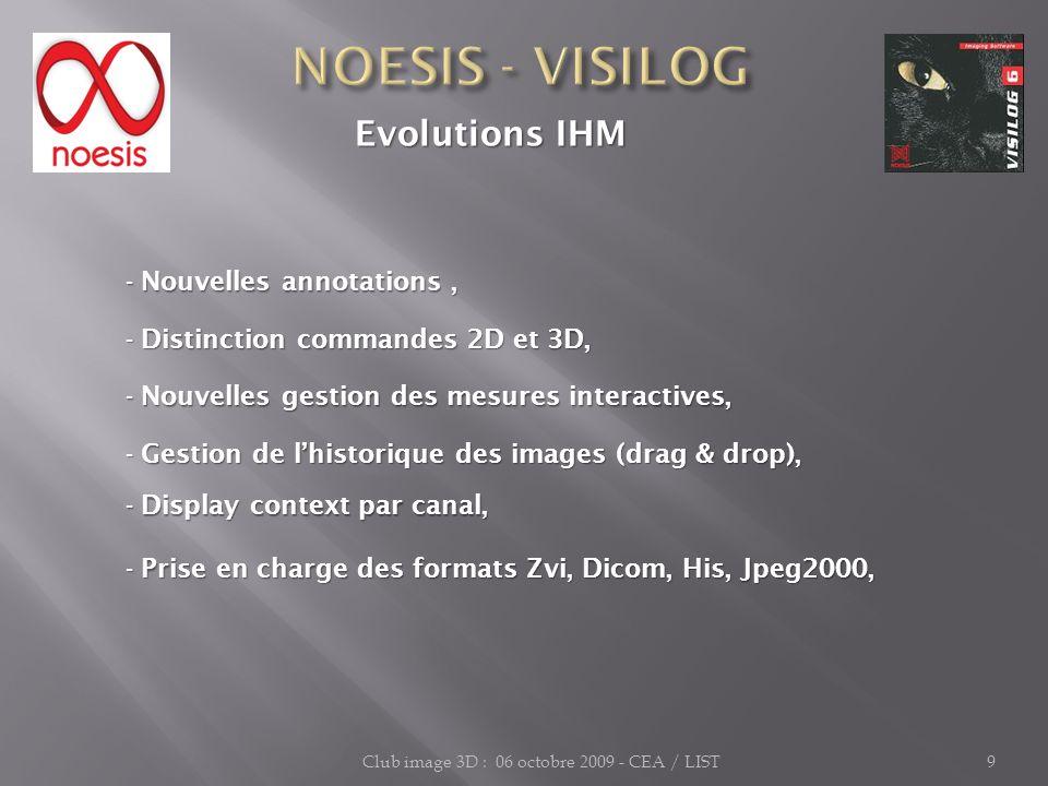 Club image 3D : 06 octobre 2009 - CEA / LIST9 Evolutions IHM Evolutions IHM - Nouvelles annotations, - Nouvelles annotations, - Distinction commandes