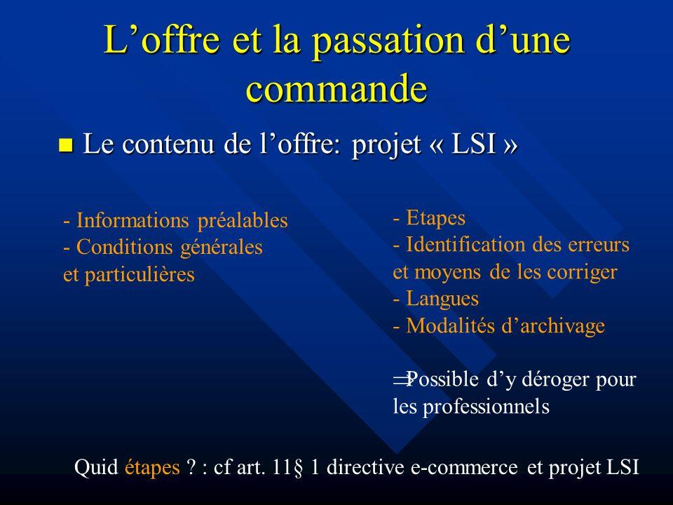 Loffre et la passation dune commande Le contenu de loffre: projet « LSI » Le contenu de loffre: projet « LSI » - Informations préalables - Conditions