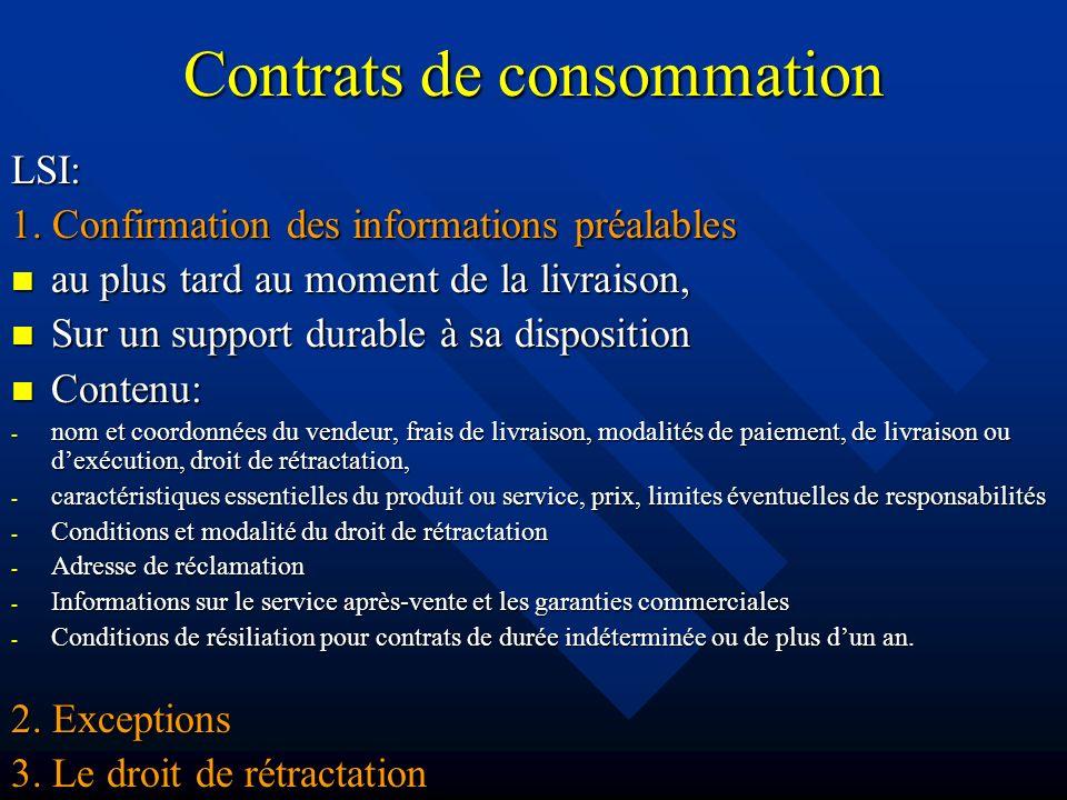 Contrats de consommation LSI: 1. Confirmation des informations préalables au plus tard au moment de la livraison, au plus tard au moment de la livrais